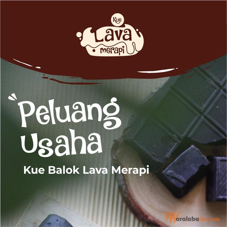 Franchise Peluang Usaha Makanan Kue Balok Lava Merapi